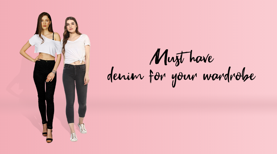 Must-Have Denims For Your Wardrobe
