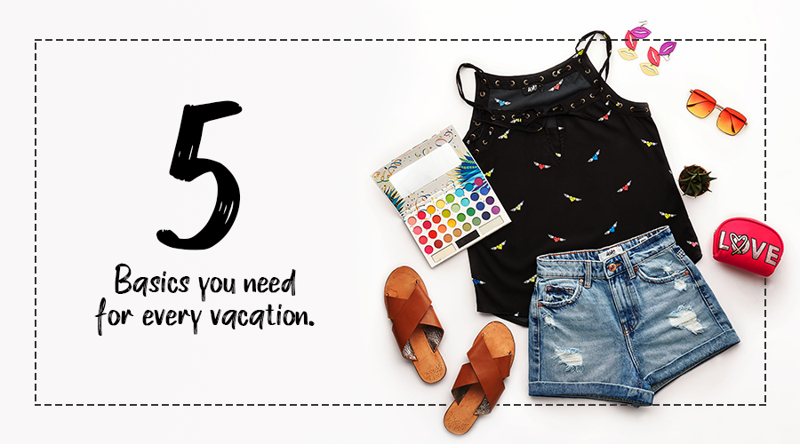 5 Basics You Need For Every Vacation