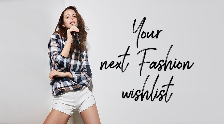 Your Next Fashion Wishlist