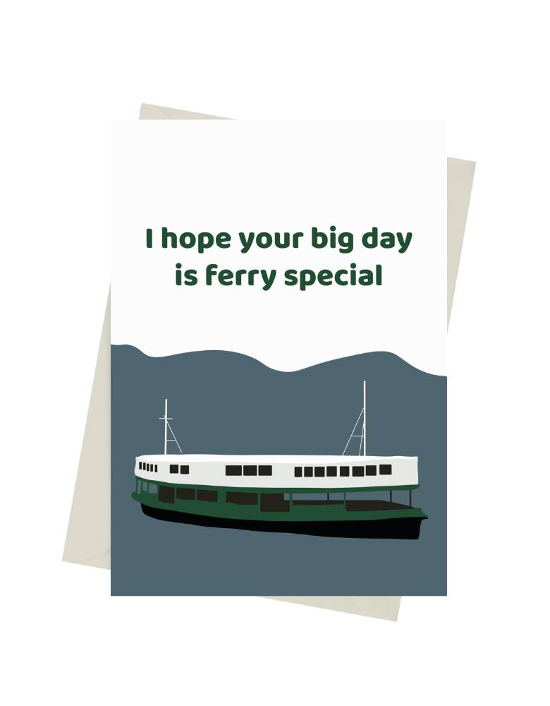 I Hope Your Day is Ferry Special Card
