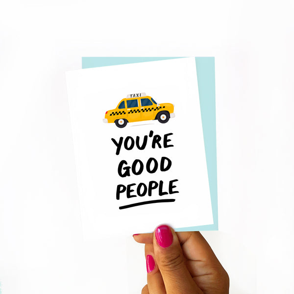 best friend card, friendship card, best friend gift, encouragement card, taxi card, you're good people, new york card, new york city, i heart new york, i love new york, new york gifts, gift for new yorker, gift for friend
