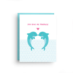 i love you card, girlfriend card, boyfriend card, anniversary card, card for husband, card for wife, valentine's day card, cute card, funny card, lgbt card, dolphin, you give me purpose, nautical card