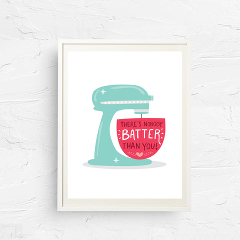 8x10, 11x14, art print, physical print, wall decor, free shipping, sale, kitchen print, modern kitchen print, baking print, baker print, funny kitchen quote, stand mixer print