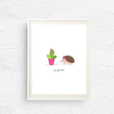 8x10, 11x14, art print, 5x7, physical print, wall decor, office art, dorm room decor, you get me, hedgehog card, cactus print, porcupine, girls room decor