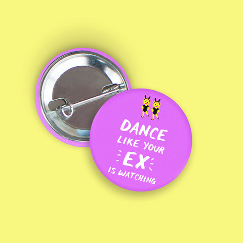 Dance Like Your Ex Is Watching Pin-Back Button
