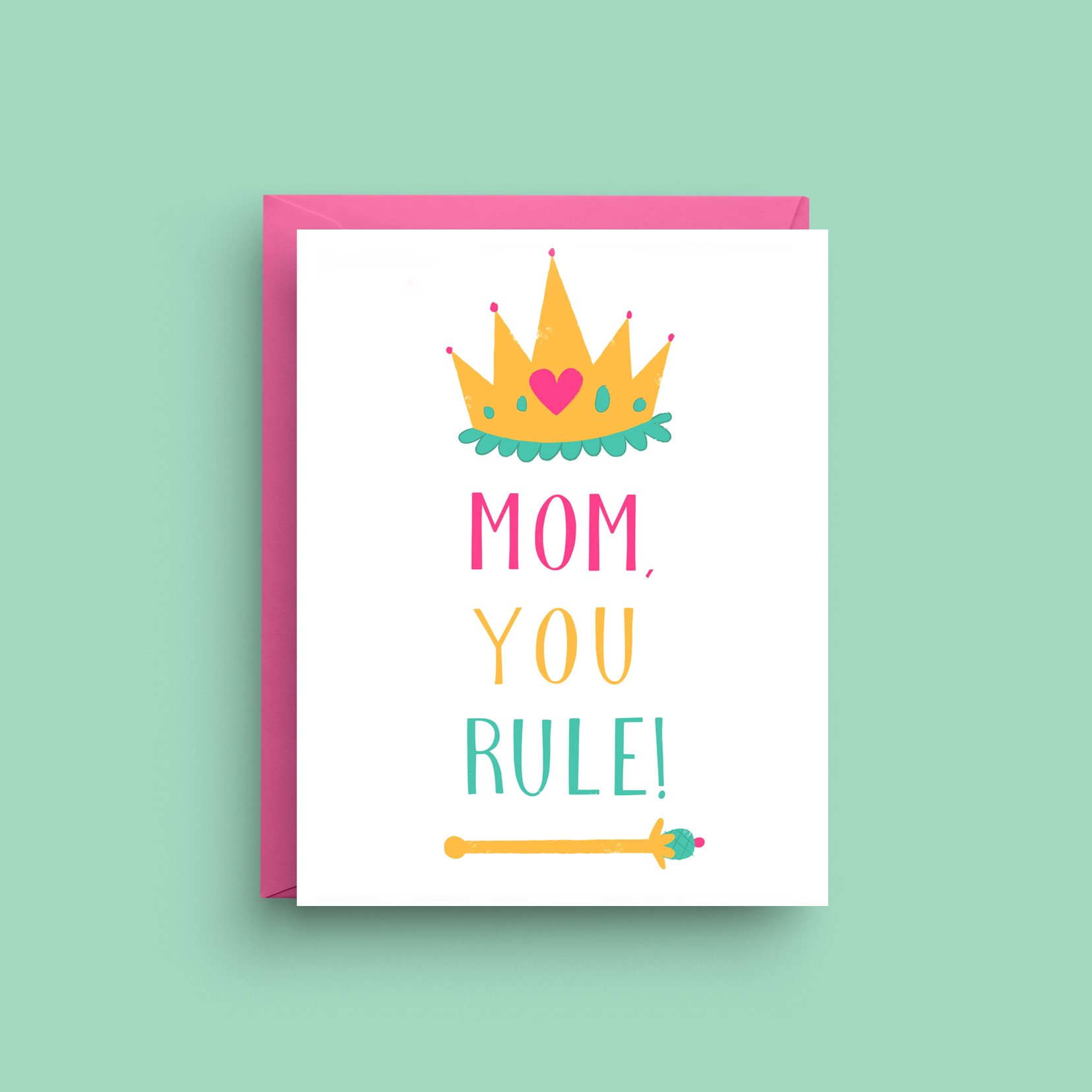 Mom You Rule - Card for Mom