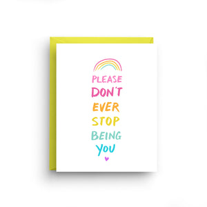rainbow card, please don't ever stop being you, be yourself, motivational card, rainbow gift for her, just because card, just be you, coming out card, rainbow greeting, friendship card, Encouragement card