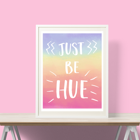 Just Be Hue Rainbow Print