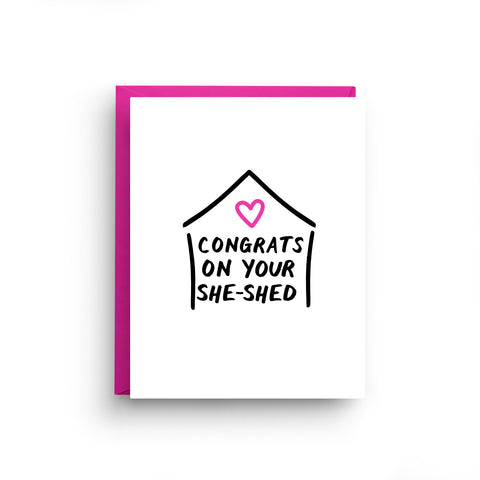 she-shed, new home congrats, new home card, moving card, new home, she-shed card, funny new home, gift for new home, gift for her, card for her, divorce card, new apartment card, on sale