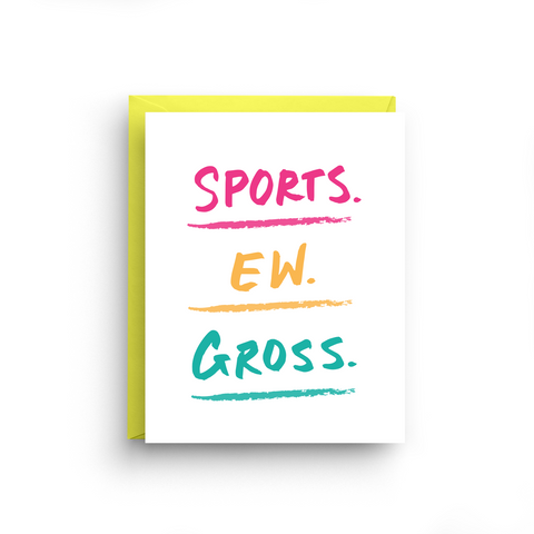 Sports Ew Gross - Funny Just Because Card