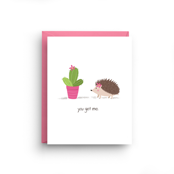 you get me, funny cactus card, hedgehog card, best friend card, porcupine card, cute card, friendship card, cute hedgehog, you get me card, bff card, funny cute card, cards for friends, Valentine's Day Card