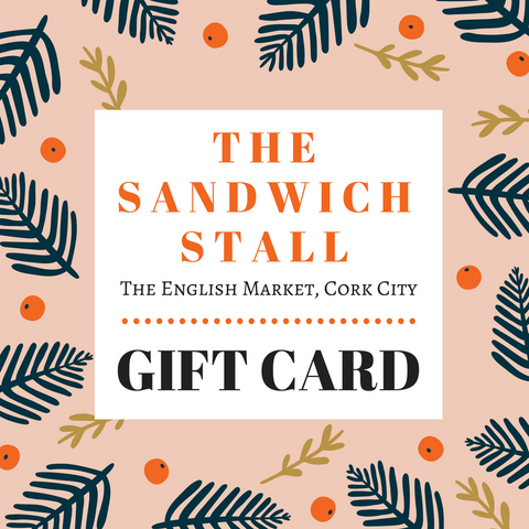 Gift Card for our Sandwich Stall in the English Market