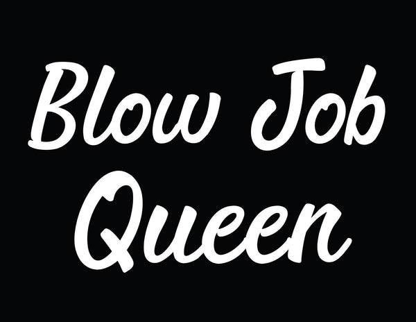 Blow job queen Crew Neck Sweatshirt
