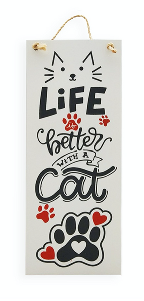 Life is Better with a Cat Sign