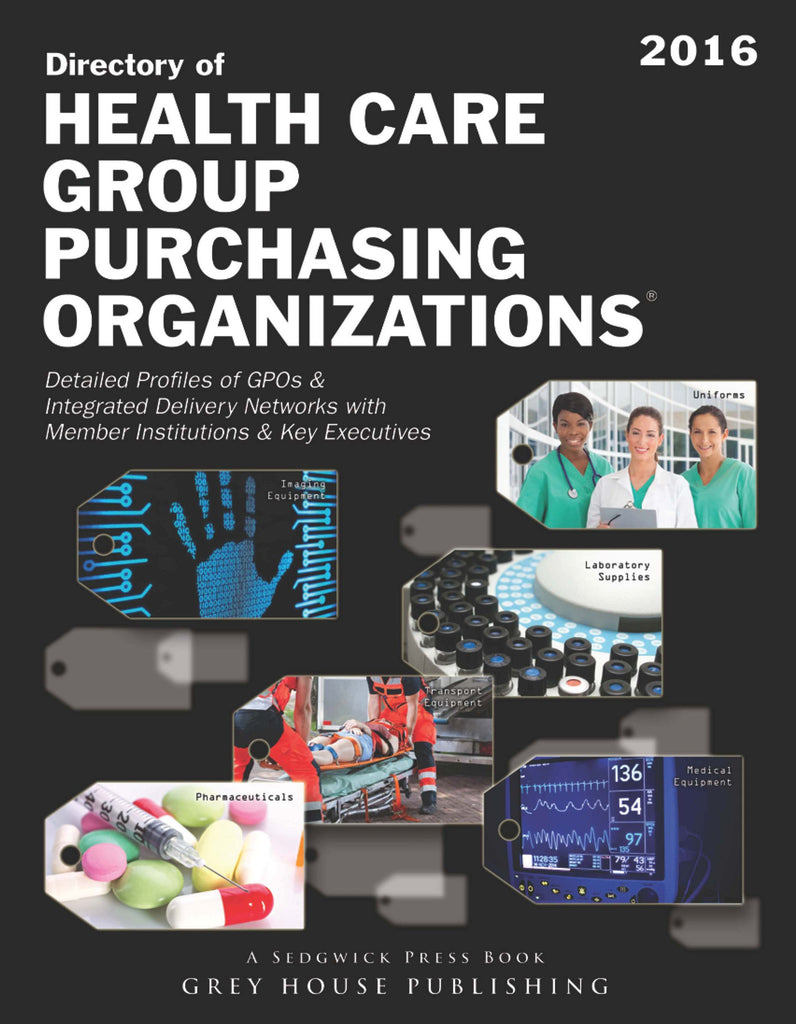 Directory of Healthcare Group Purchasing Organizations, 2016