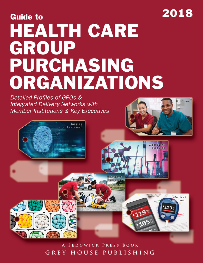 Guide to Healthcare Group Purchasing Organizations, 2018