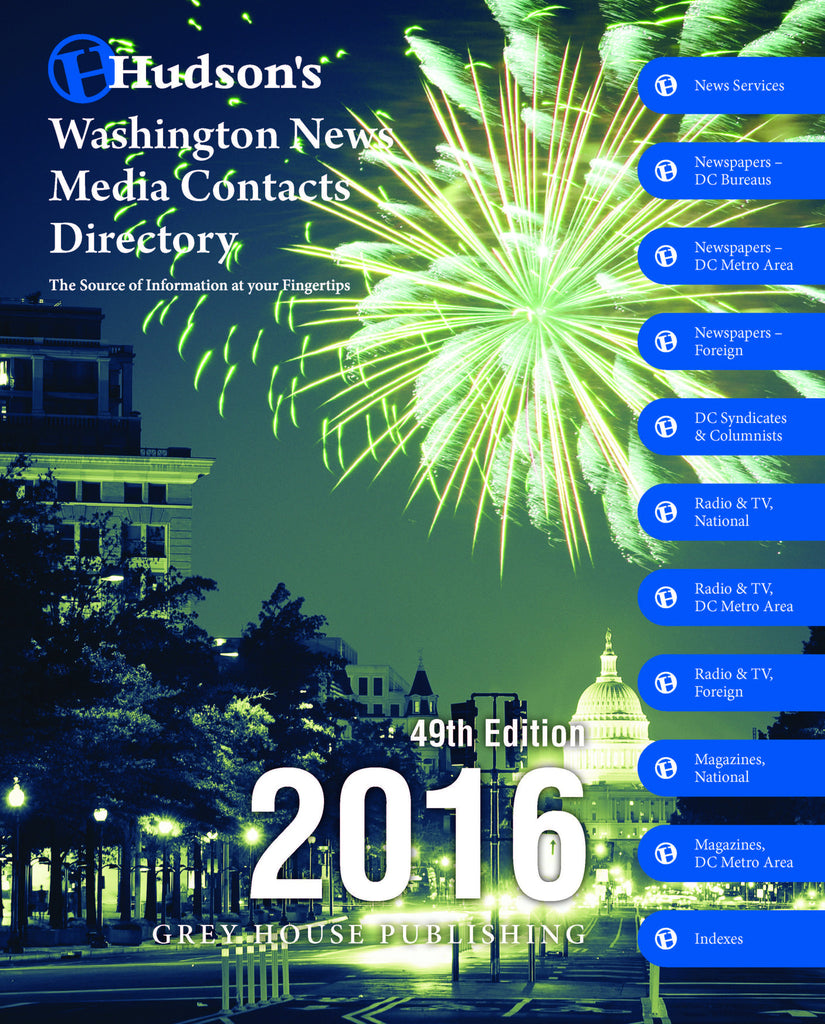 Hudson's Washington News Media Contacts Directory, 2016