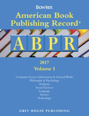 American Book Publishing Record Annual - 2 Vol Set, 2017