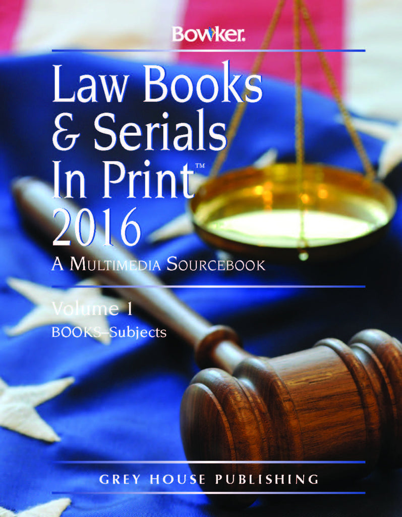 Law Books & Serials In Print - 3 Volume Set, 2016