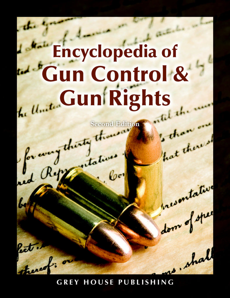 Encyclopedia of Gun Control & Gun Rights