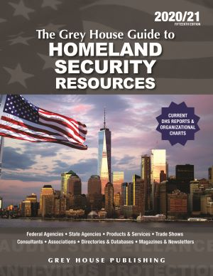 The Grey House Guide to Homeland Security Resources, 2020/2021