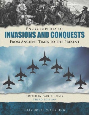 Encyclopedia of Invasions & Conquests, Third Edition