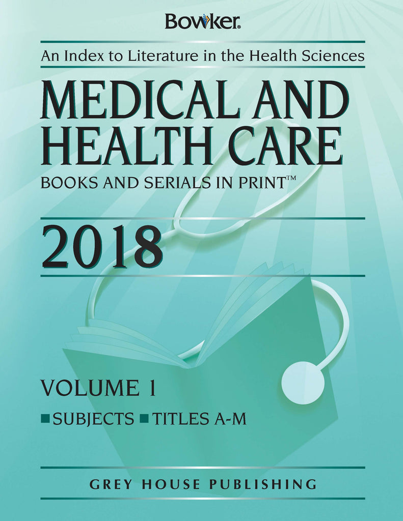 Bowker Medical & Health Care Books & Serials In Print - 2 Volume Set, 2018