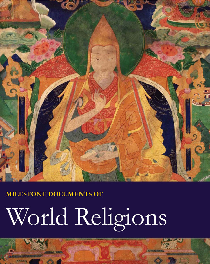 Milestone Documents of World Religions, Second Edition