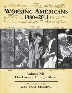 Working Americans, 1880-2011 - Vol. 12: Our History Through Music