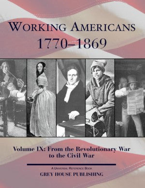 Working Americans, 1770-1869 - Vol. 9: From the Revolutionary War to the Civil War