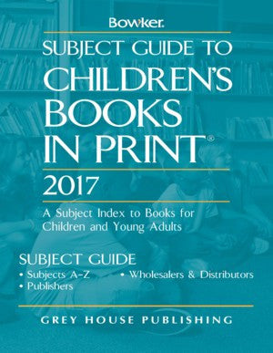Subject Guide to Children's Books In Print, 2017