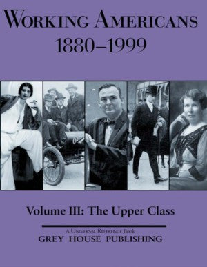 Working Americans, 1880-1999 - Vol. 3: The Upper Class