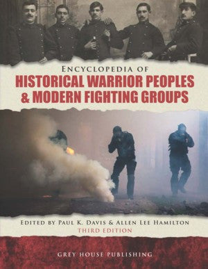 Encyclopedia of Warrior Peoples & Modern Fighting Groups, Third Edition