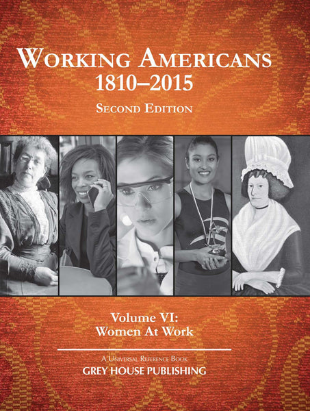 Working Americans, 1880-2015 - Vol. 6: Women At Work, Second Edition