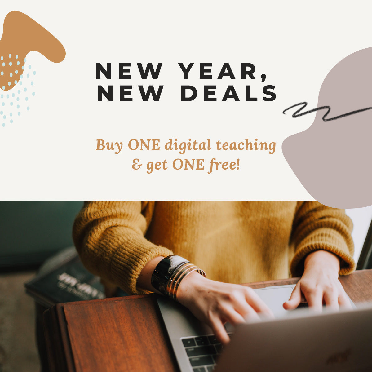 New Year, New Deals | By one digital item get one free