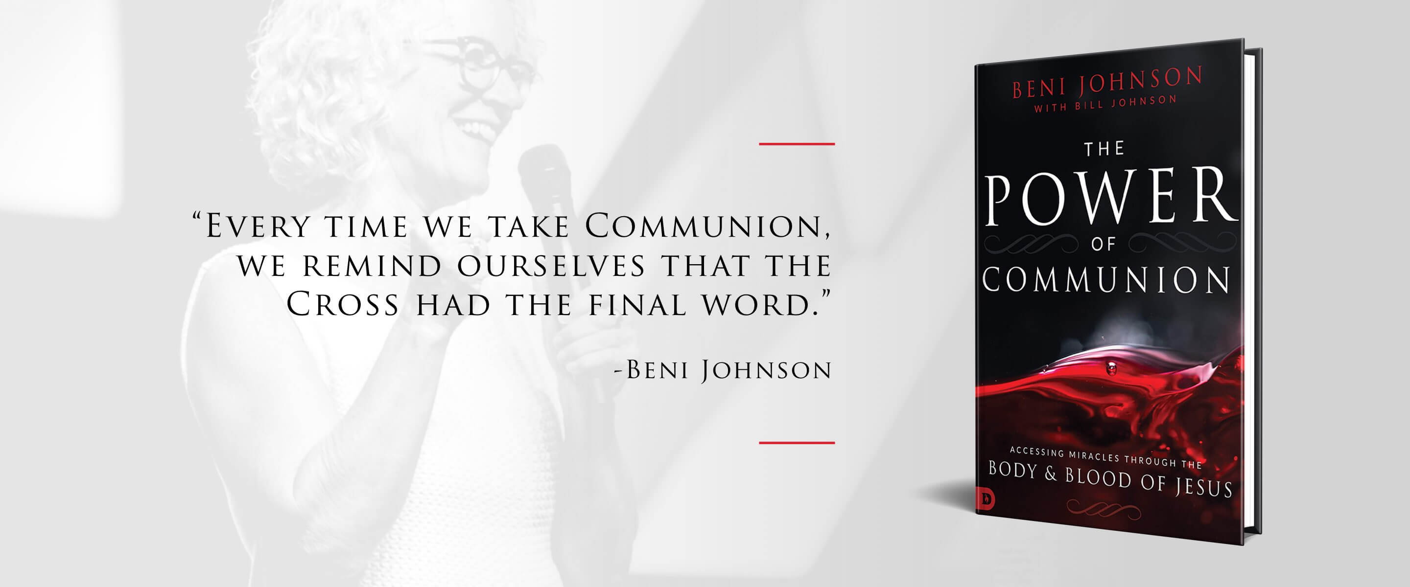 The Power of Communion By Beni Johnson