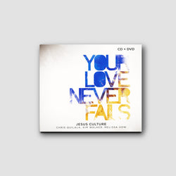 Your Love Never Fails (CD + DVD)