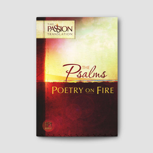 The Psalms, Poetry on Fire (Passion Translation)