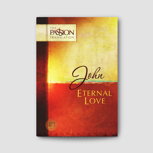 John: Eternal Love Book (The Passion Translation)