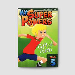 My Super Powers - Gift of Faith