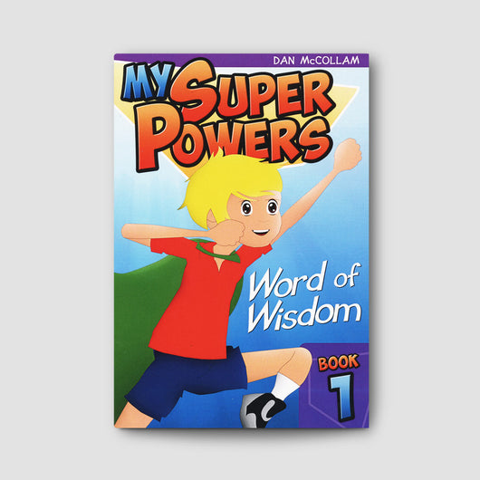 My Super Powers - Word of Wisdom