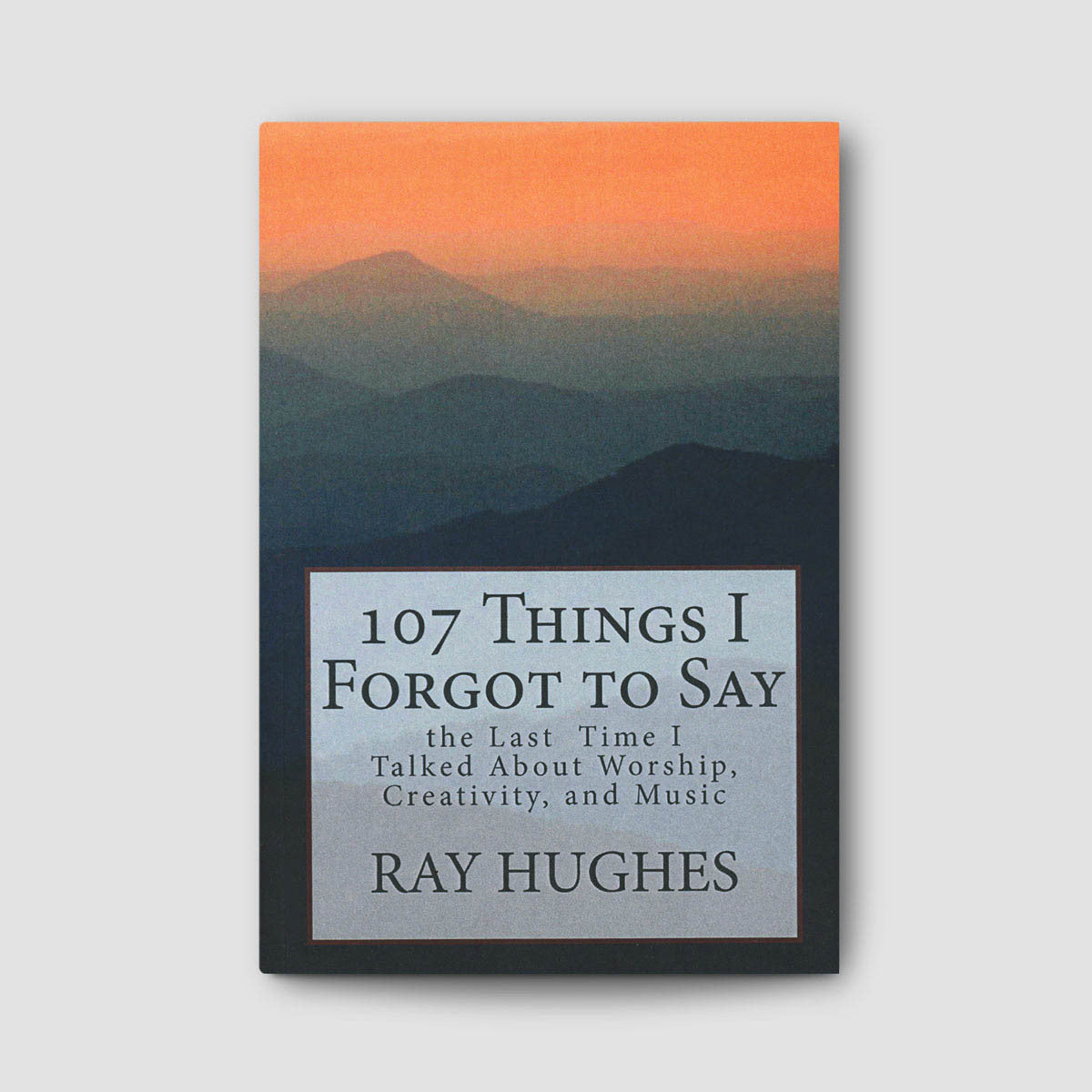 107 Things I Forgot to Say