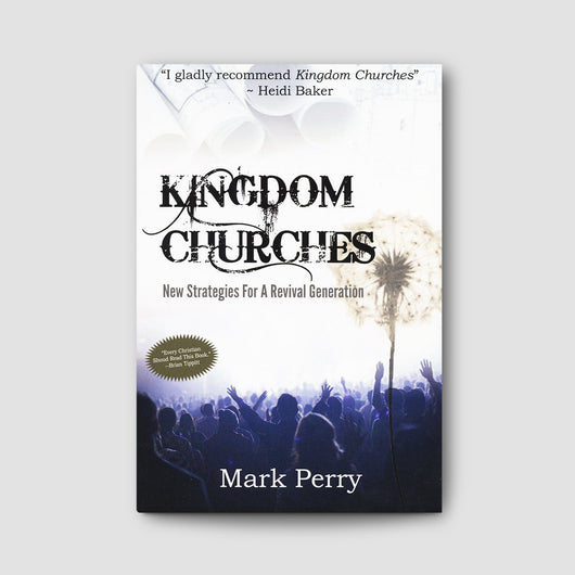 Kingdom Churches: New Strategies for a Revival Generation