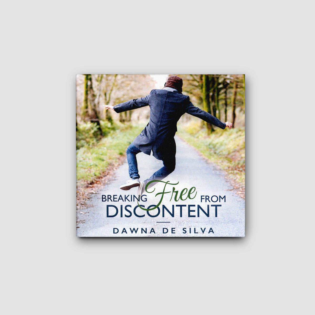 Breaking Free From Discontent