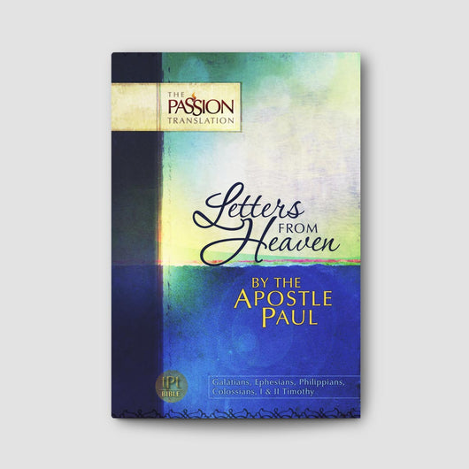 Letters from Heaven By the Apostle Paul (Passion Translation)