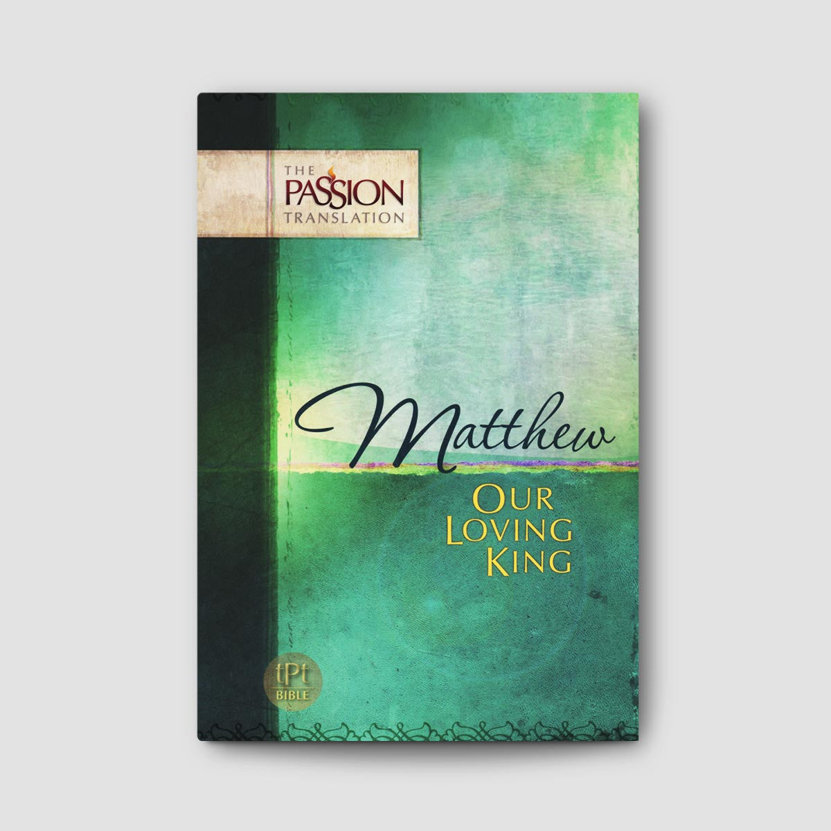 Matthew: Our Loving King Book (The Passion Translation)
