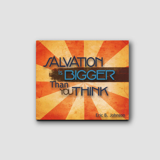 Salvation is Bigger Than You Think