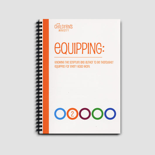 Equipping 2: Knowing the Scripture and Author to Be Thoroughly Equipped for Every Good Work