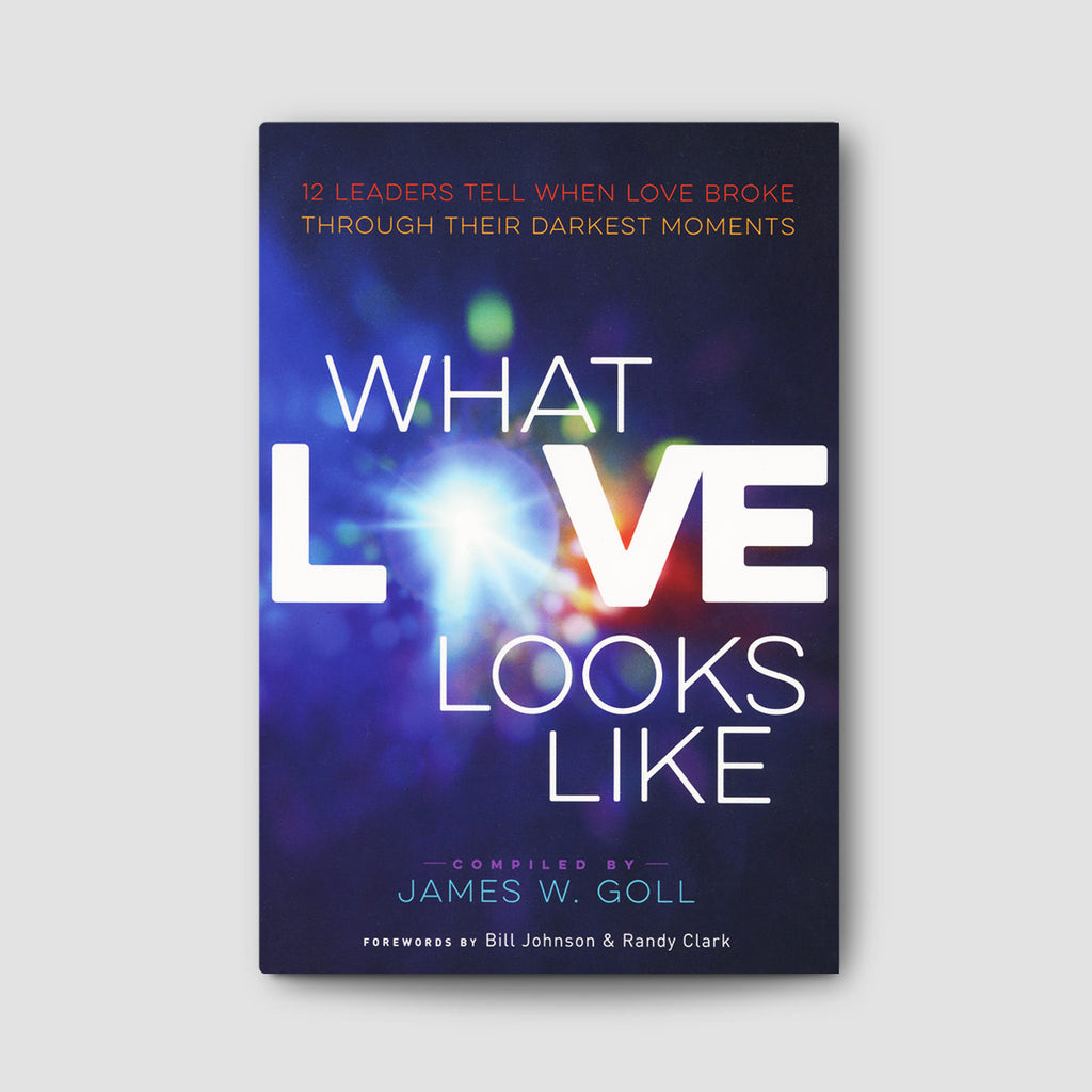 What Love Looks Like - James W. Goll