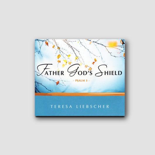 Father God's Shield - Psalm 3